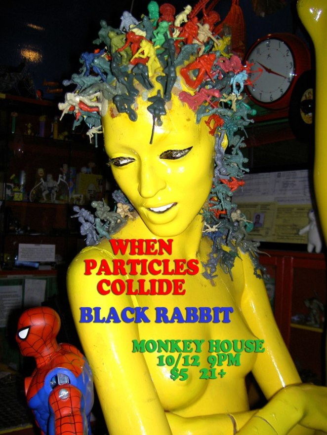 When Particles Collide and Black Rabbit at The Monkey House Winooski VT October 12 2012