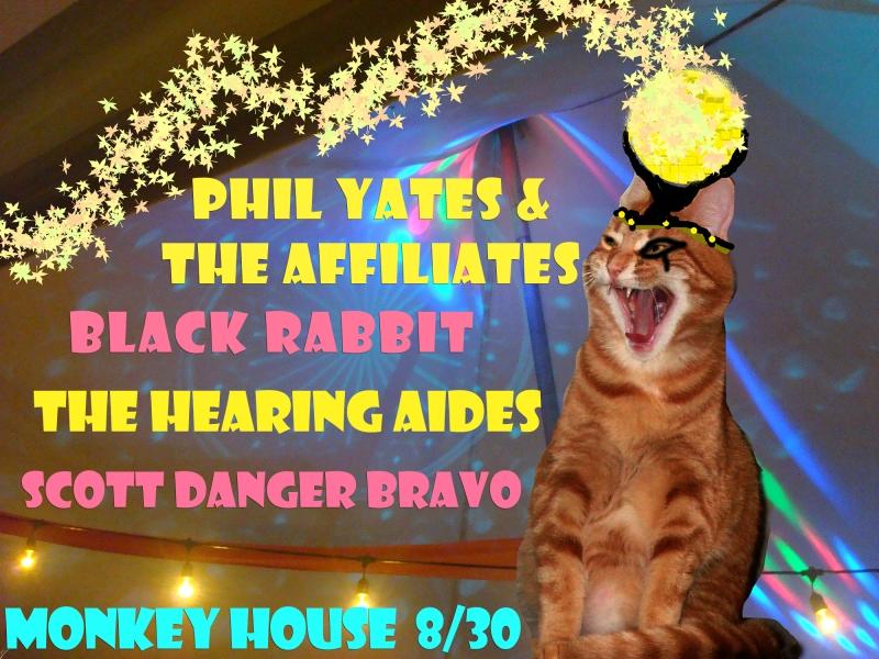 Monkey House August 30 2013, Black Rabbit, Phil Yates & The Affiliates, The Hearing Aides, Scott Danger Bravo