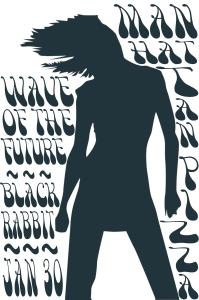 Manhattan Pizza Jan 30 2014 Wave of the Future & Black Rabbit