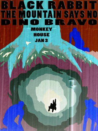 Black Rabbit The Mountain Says No Dino Bravo @ The Monkey House January 3, 2015 Winooski VT