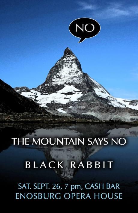 The Mountain Says No + Black Rabbit - Enosburg Opera House 9/26