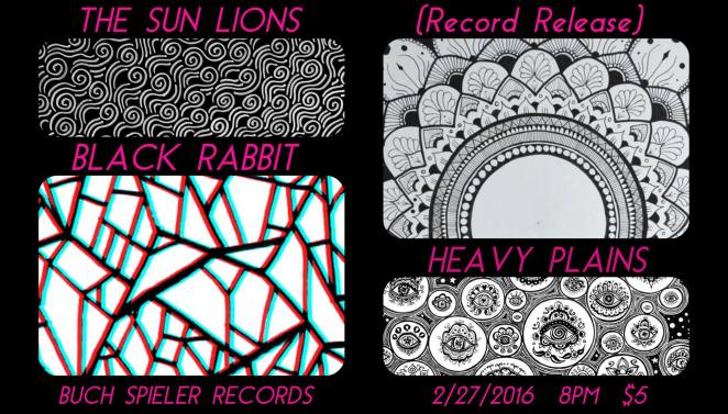 Black Rabbit, The Sun Lions and Heavy Plains @ Buch Spieler Records 2/27/16