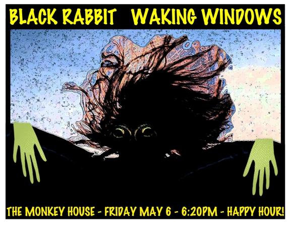 Black Rabbit at Waking Windows 5.6.16 Monkey House 6:20pm